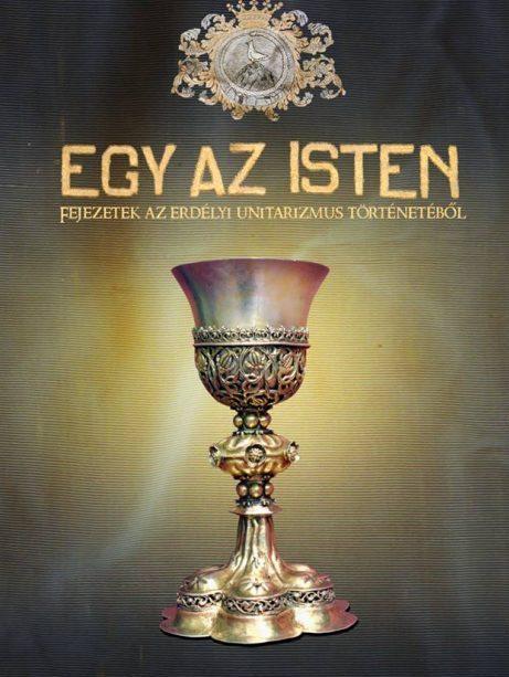 Egy az Isten – Fejezetek az erdélyi unitarizmus történetéből